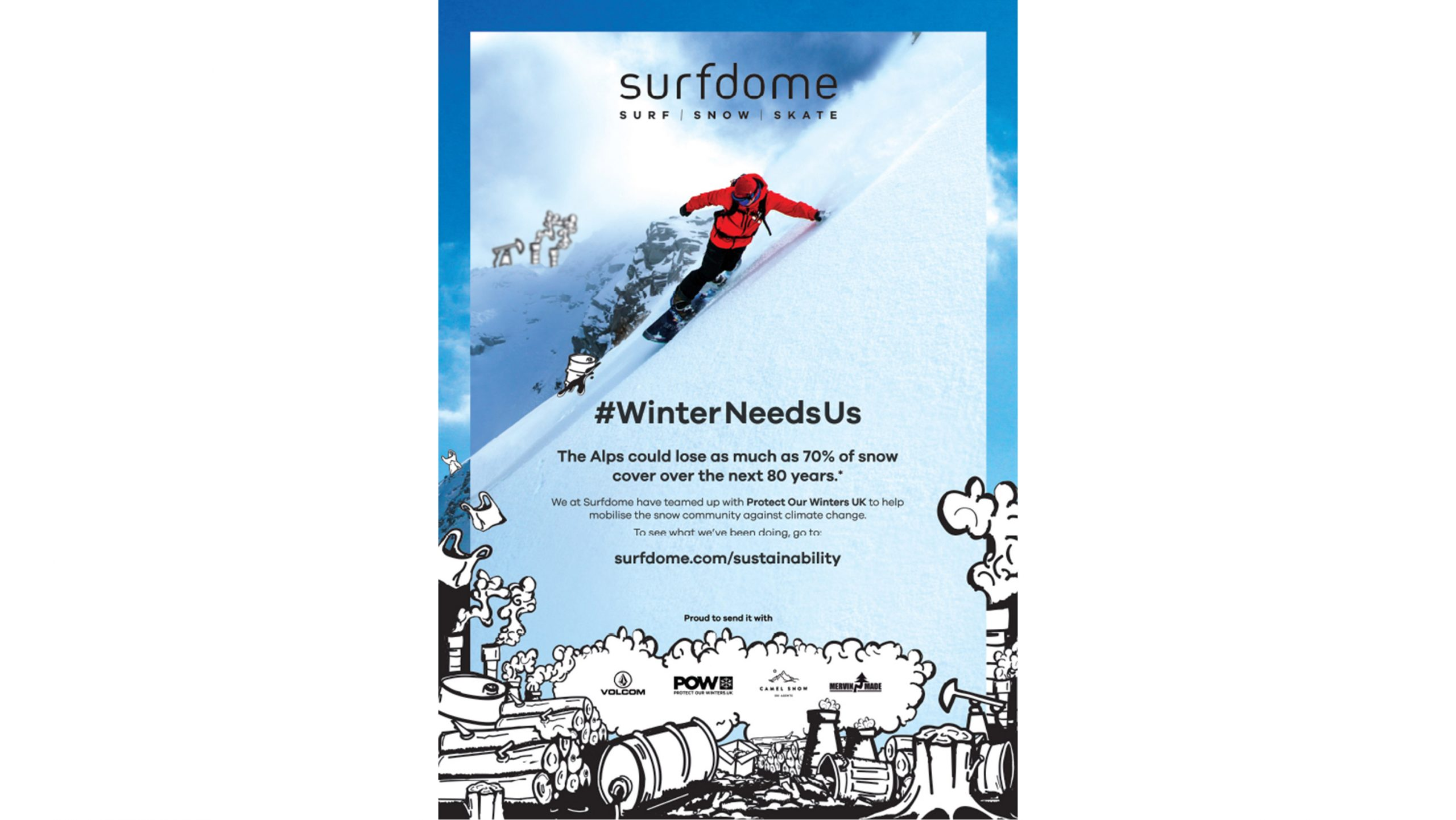 Protect Our Winters UK (POW) and Surfdome Present Their  WinterNeedsUs  Campaign - Boardsport SOURCE 85011d992abb4