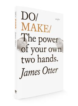 Do / Make The power of your own two hands
