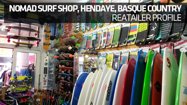 Nomad Surf Shop, Hendaye, Basque Country, Retailer Profile