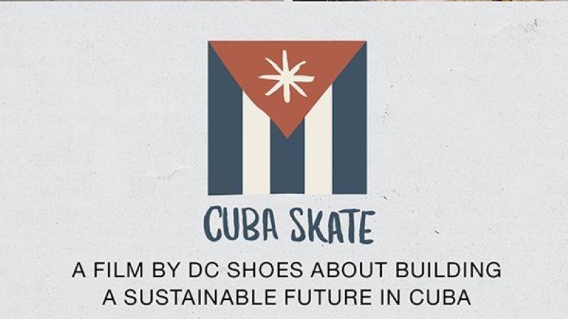 DC Cuba Skate film